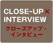 CLOSE-UP INTERVIEW
